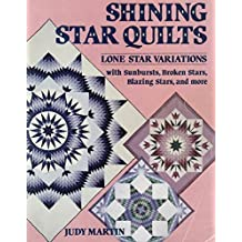 Shining Star Quilts: Lone Star Variations, with Sunbursts, Broken Stars, Blazing Stars, and more by Judy Martin (1987) Paperback