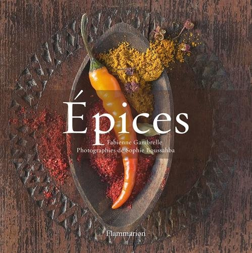 Epices : 2 volumes : L'histoire des épices ; Le goût des épices