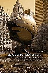 Die Kultur der Selbstlosigkeit: Rudolf Steiner, das Fünfte Evangelium und das Zeitalter der Extreme Taschenbuch