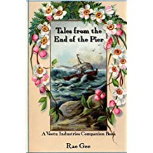 Tales from the End of the Pier: A Veetu Industries Companion Book by Rae Gee (2014-03-05)