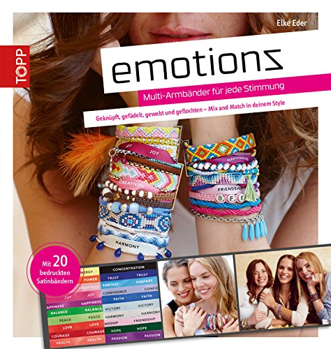 Emotionz - Armbänder für jede Stimmung: Geknüpft, gefädelt, gewebt und geflochten - Mix and Match in deinem Style