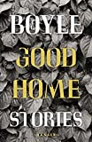 Good Home: Stories von T.C. Boyle
