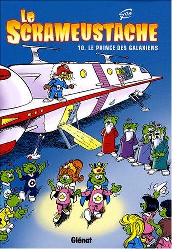 Le Scrameustache, Tome 10 : Le prince des Galaxiens