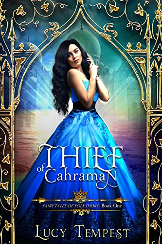 Thief of Cahraman: A Retelling of Aladdin (Fairytales of Folkshore Book 1) (English Edition) von [Tempest, Lucy]