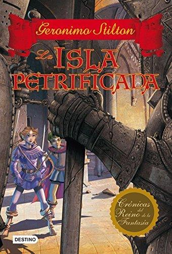 La isla petrificada: Crónicas del Reino de la Fantasía 5 (Spanish Edition)