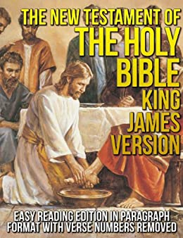 The New Testament of the Holy Bible King James Version (KJV) Easy Reading Edition in Paragraph Format [Verse Numbers Removed: Verseless Edition Jesus Christ ... Red (Red Letter Edition)] (English Edition) par [GOD]