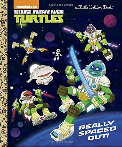 Really Spaced Out! (Teenage Mutant Ninja Turtles) (Little Golden (Mutant Teenage Sais Turtles Ninja Raphaels)