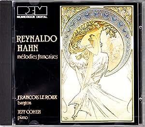 Reynaldo Hahn : Mélodies françaises