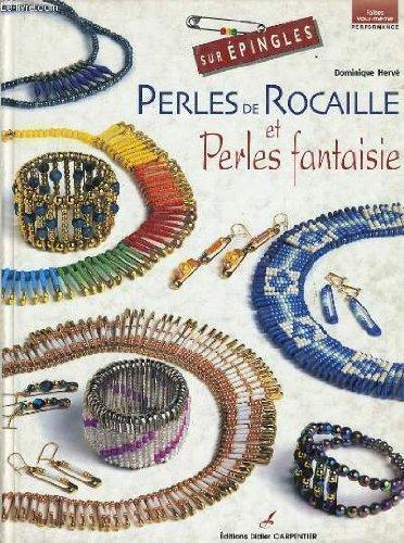 Sur épingles : Perles de rocaille et Perles fantaisie par Dominique Hervé