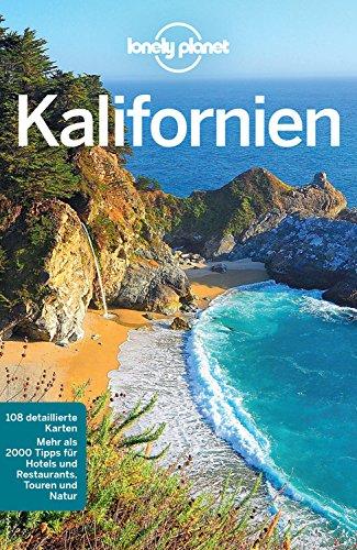 Lonely Planet Reiseführer Kalifornien: mit Downloads aller Karten (Lonely Planet Reiseführer E-Book)