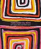 Art Aborigene Contemporain - Le Territoire du Reve