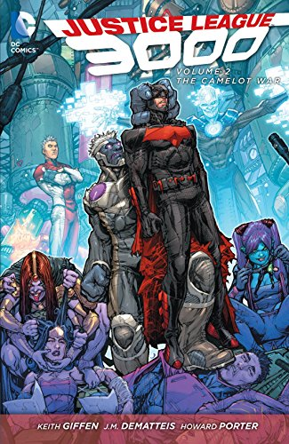 Justice League 3000 (2013-2015) Vol. 2: The Camelot War (English Edition)