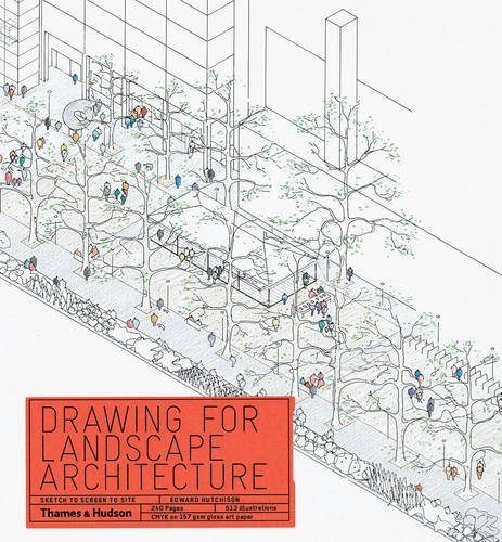 Drawing for Landscape Architecture: Sketch to Screen to Site por Edward Hutchison