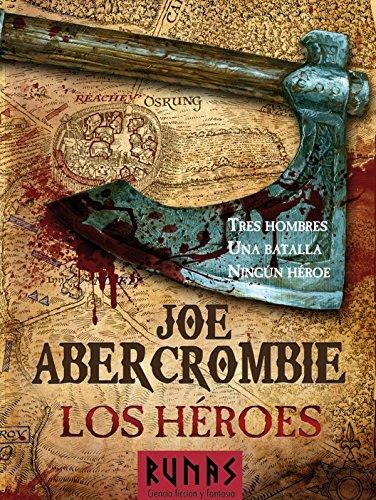 Los héroes (La Primera Ley nº 2) por Joe Abercrombie