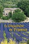 La cinquantaine en Provence par Lamontagne