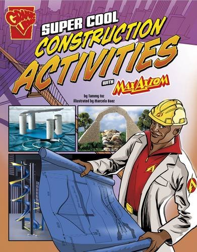 Super Cool Construction Activities with Max Axiom (Max Axiom Science and Engineering Activities)