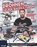 Drohnen selber bauen & tunen:...