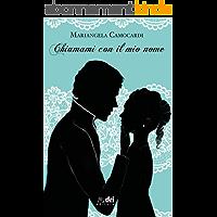 Chiamami Con Il Mio Nome (HistoricalRomance DriEditore) (Italian Edition)