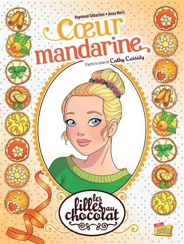 Les filles au chocolat Tome 3 : Coeur Mandarine