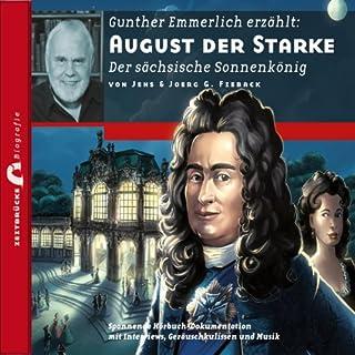 August der Starke - Der sächsische Sonnenkönig: Zeitbrücke Wissen