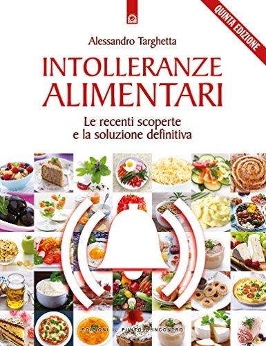 intolleranze alimentari: le recenti scoperte e la soluzione definitiva