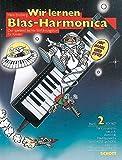 Wir lernen Blas-Harmonica: Der spielend leichte Einführungskurs für Kinder. Band 2. Blasharmonica (für Instrumente wie z.B. Antonelli: Pan-Harmonica ... und 6300 - Hohner: Melodica P 26 und P 27).