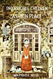 The Incorrigible Children of Ashton Place: Book IV: The Interrupted Tale: 4