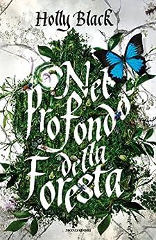 Nel profondo della foresta di [Black, Holly]