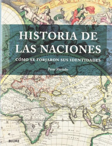 Historia de las naciones: Cómo se forjaron sus identidades