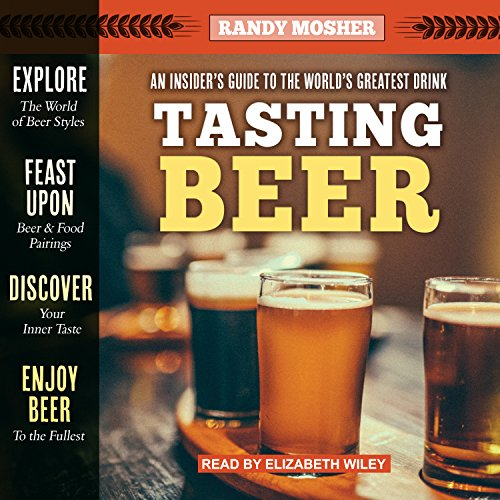 Tasting Beer, 2nd Edition: An Insider's Guide to the World's Greatest Drink Test
