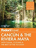 Fodor's Cancun & The Riviera Maya: with Tulum, Cozumel & the Best of the Yucatan (Full-color Travel Guide Book 5) (English Edition)