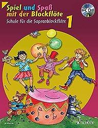Spiel und Spaß mit der Blockflöte: Schule für die Sopranblockflöte (barocke Griffweise) / Neuausgabe. Band 1. Sopran-Blockflöte. Ausgabe mit CD.