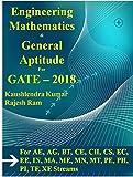 Engineering Mathematics and General Aptitude For GATE - 2018: For AE, AG, BT, CE, CH, CS, EC, EE, IN, MA, ME, MN, MT, PE, PH, PI, TF, and XE Streams