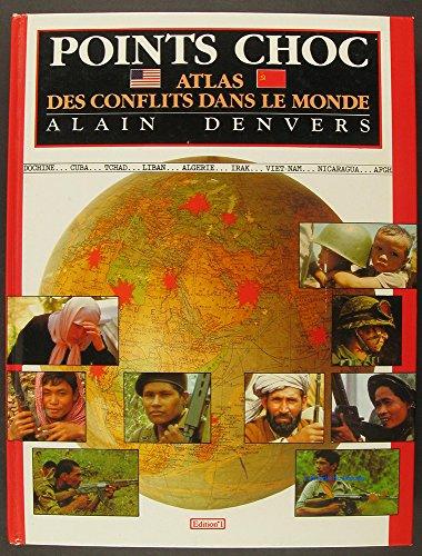 Points chocs Atlas des conflits dans le monde par Alain Denvers