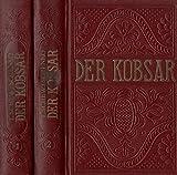 Der Kobsar - Ausgew?hlte Dichtungen in zwei B?nden (erster und zweiter Band)