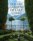Italian gardens of lake Como. Ediz. illustrata