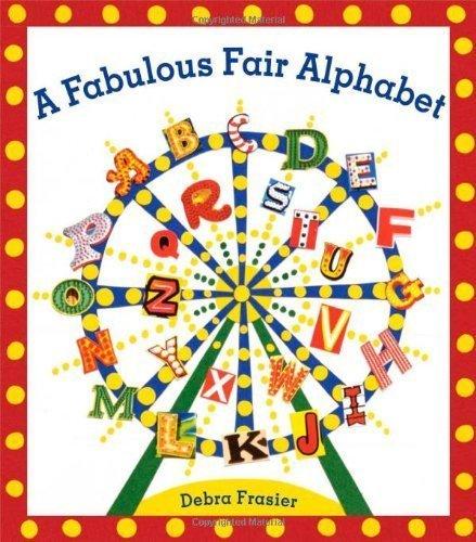 A Fabulous Fair Alphabet by Frasier, Debra (2010) Hardcover