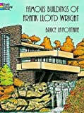 Famous Buildings of Frank Lloyd Wright (Dover History Coloring Book)