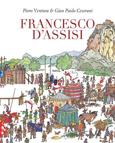 Francesco D'Assisi. Ediz. a colori