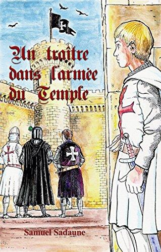 Lire Un traître dans l'armée du Temple pdf ebook