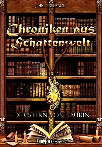 Der Stern von Taurin: Chroniken aus Schattenwelt Band I