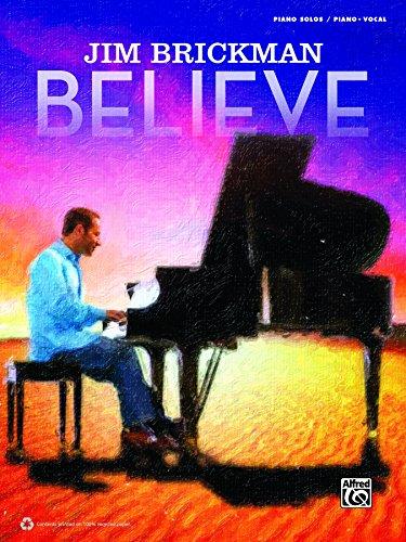 Jim Brickman: Believe: Piano/Vocal/Guitar (Piano/Vocal/Guitar) (English Edition)