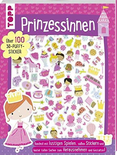 selbuch: Prinzessinnen: Randvoll mit lustigen Spielen, süßen Stickern und lauter tollen Sachen zum Herausnehmen und Gestalten. Über 100 3D-Puffy-Sticker (Sommer-basteln Für Erwachsene)