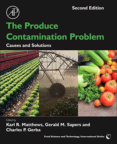 The Produce Contamination Problem: Causes and Solutions (Food Science and Technology)