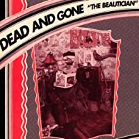The Beautician by Dead And Gone (2002-03-19)