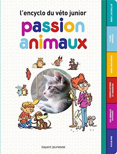 Passion animaux - L'encyclo du jeune véto