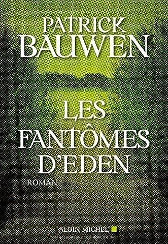 Les fantômes d'Eden de Patrick Bauwen (29 octobre 2014) Broché