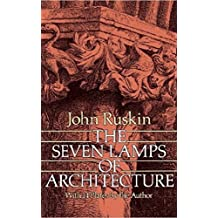 The Seven Lamps of Architecture [Illustrated edition] (English Edition)