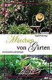 Märchen von Gärten: Zum Erzählen und Vorlesen
