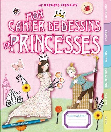 Mon cahier de dessins de princesses par Andrea Pinnington